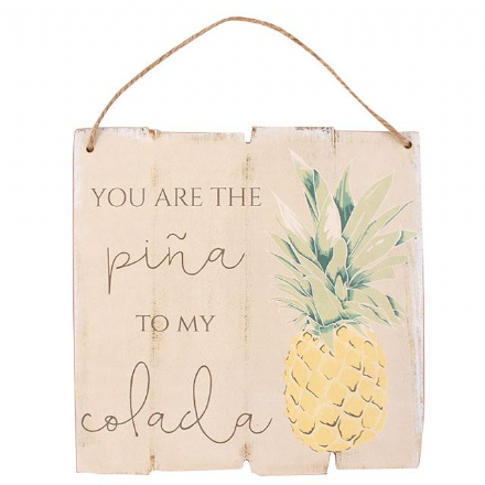 You Are The Pina To My Colada ~ Rustic Wooden Hanging Love Pineapple Plaque